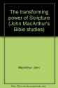 The Transforming Power of Scripture: 2 Timothy 3:15-17 (John MacArthur's Bible Studies)