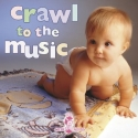 Bedtime Songs for Babies: Crawl to the Music