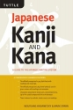 Japanese Kanji & Kana Revised Edition: A Guide to the Japanese Writing System (Tuttle Language Library)