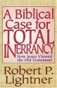 Biblical Case for Total Inerrancy, A