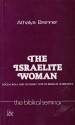 The Israelite Woman: Social Role and Literary Type in Biblical Narrative (The Biblical Seminar)