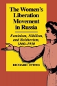 The Women's Liberation Movement in Russia: Feminism, Nihilism, and Bolshevism, 1860-1930