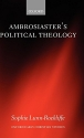 Ambrosiaster's Political Theology (Oxford Early Christian Studies)
