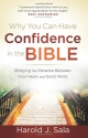 Why You Can Have Confidence in the Bible: Bridging the Distance Between Your Heart and God's Word