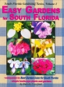 Easy Gardens for South Florida (Florida Gardening) Volume I
