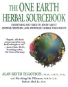 The One Earth Herbal Sourcebook: Everything You Need to Know About Chinese, Western, and Ayurvedic Herbal Treatm ents