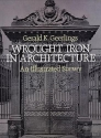 Wrought Iron in Architecture: An Illustrated Survey (Dover Jewelry and Metalwork)