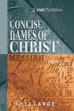 Concise Names of Christ (AMG Concise Series)