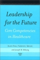 Leadership for the Future: Core Competencies in Healthcare