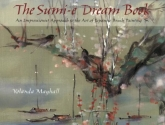 The Sumi-E Dream Book: An Impressionist Approach to the Art of Japanese Brush Painting