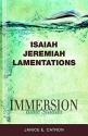 Immersion Bible Studies: Isaiah, Jeremiah, Lamentations