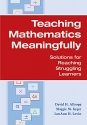 Teaching Mathematics Meaningfully: Solutions for Reaching Struggling Learners