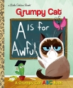 A Is for Awful: A Grumpy Cat ABC Book (Grumpy Cat) (Little Golden Book)