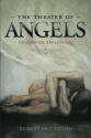 The Theater of Angels: Redeeming Affliction