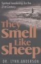 They Smell Like Sheep: Spiritual Leadership for the 21st Century