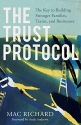 Trust Protocol: The Key to Building Stronger Families, Teams, and Businesses