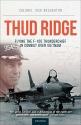 Thud Ridge: F-105 Thunderchief Missions Over Vietnam