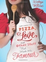 PIZZA, LOVE, AND OTHER STUFF (Christy Ottaviano Books)