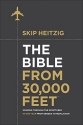 The Bible from 30,000 Feet®: Soaring Through the Scriptures in One Year from Genesis to Revelation