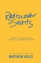 Rediscover the Saints: Twenty-Five Questions That Will Change Your Life