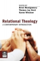 Relational Theology: A Contemporary Introduction (Point Loma Press Series)
