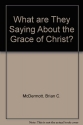 What Are They Saying About the Grace of Christ