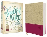 NIV, Beautiful Word Bible, Leathersoft, Tan/Pink: 500 Full-Color Illustrated Verses