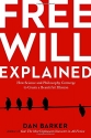 Free Will Explained: How Science and Ph...