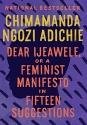 Dear Ijeawele, or A Feminist Manifesto ...