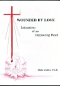 Wounded by love: Intimations of an outpouring heart