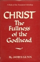 Christ, the Fullness of the Godhead: A Study in New Testament Christology