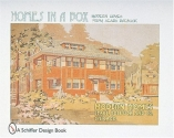 Homes in a Box: Modern Homes from Sears Roebuck (Schiffer Design Books)