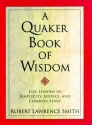 A Quaker Book of Wisdom: Life Lessons In Simplicity, Service, And Common Sense (Living Planet Book)