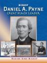 Bishop Daniel A. Payne: Great Black Leader