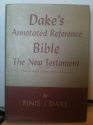Dake's Annotated Reference Bible - The New Testament, with the Addition of Daniel, Psalms and Proverbs)
