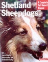 Shetland Sheepdogs (Complete Pet Owner's Manuals)