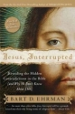 Jesus, Interrupted: Revealing the Hidden Contradictions in the Bible (And Why We Don't Know About Them)