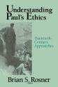 Understanding Paul's Ethics: Twentieth-Century Approaches