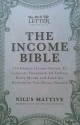 The Income Bible: 316 Hidden Income Secrets To Generate Thousands Of Dollars Every Month and Fund the Retirement You Always Wanted