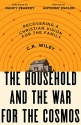 The Household and the War for the Cosmos