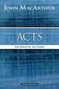 Acts: The Spread of the Gospel (MacArthur Bible Studies)