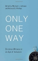 Only One Way: Christian Witness in an Age of Inclusion (Best of Philadelphia Conference on Reformed Theology)