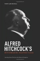 Alfred Hitchcock's Moviemaking Master Class: Learning about Film from the Master of Suspense