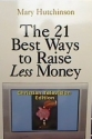 The 21 Best Ways to Raise Less Money