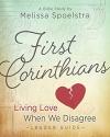 First Corinthians - Women's Bible Study Leader Guide: Living Love When We Disagree