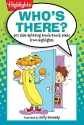 Who's There?: 501 Side-Splitting Knock-Knock Jokes from Highlights (Highlights™  Laugh Attack! Joke Books)