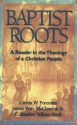 Baptist Roots: A Reader in the Theology of a Christian People