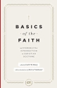 Basics of the Faith: An Evangelical Introduction to Christian Doctrine (Best of Christianity Today)