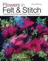Flowers in Felt & Stitch: Creating Flor...