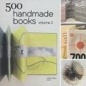 500 Handmade Books Volume 2 (500 Series...